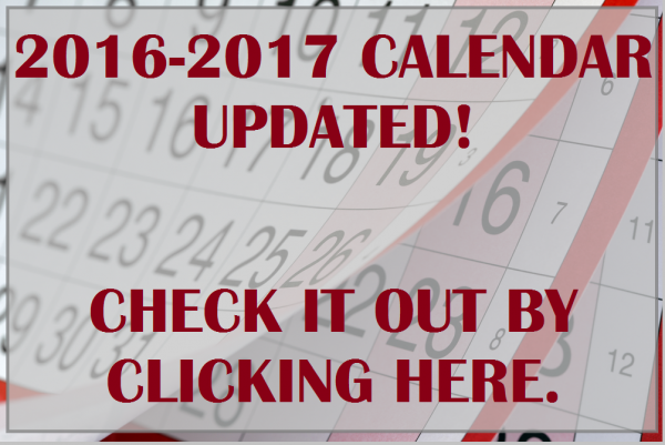 2016-2017 Calendar Updated! Check it out by clicking here!